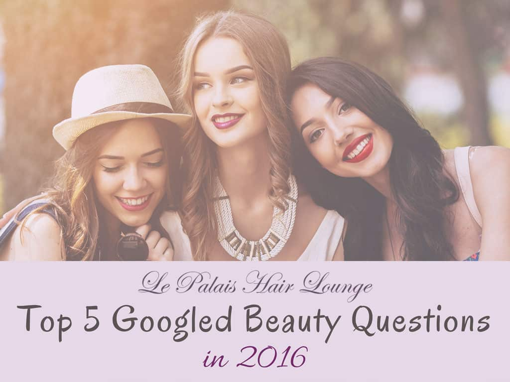Top 5 Googled Beauty Questions in 2016