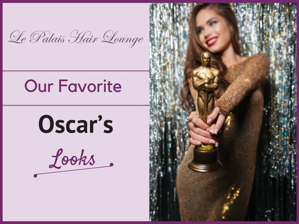 Our Favorite Oscar's Looks - Le Palais Hair Lounge Brielle NJ